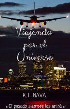 Viajando por el Universo (Trilogía Viajando II ) ✔️ by KLNAVA