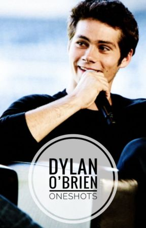 Dylan O'Brien Oneshots by twilightparker