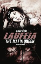 Laufeia: The Mafia Queen by iamakpopper