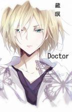 [BHTT][Edit] Doctor - Tàng Minh by xxMeenx2
