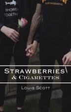 Strawberries and cigarettes  by louskiwi