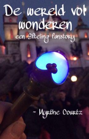 De Wereld Vol Wonderen Een Efteling Fanstory 1 Verjaardag