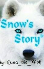 Snow's Story (An autobiography of a wolf) by Luna_the_Wolf