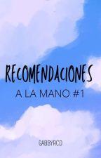 Recomendaciones a la mano. by GaabyRMD