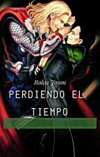 PERDIENDO EL TIEMPO (Thorki) by RolcaJoson
