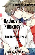 Fuck boy x bad boy taekook by Star_Glyder03