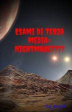 Esami di terza media= Nightmare???? by Ila_scout