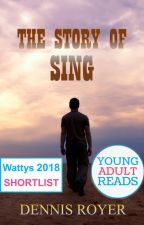 The Story of Sing by DennisRoyer