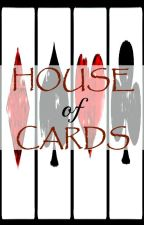 House of Cards by StarryKyamii