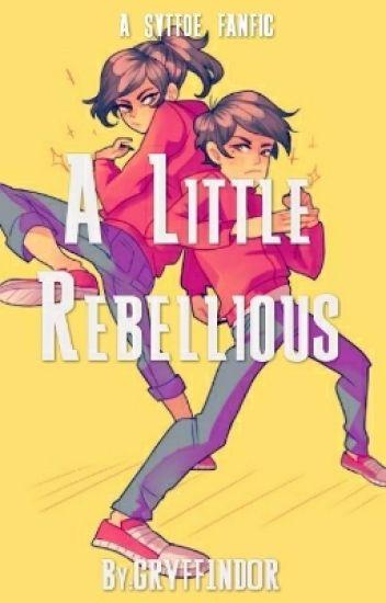 A Little Rebellious