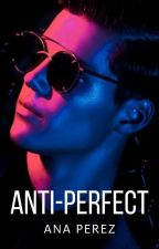 ANTI-PERFECT by AnaBriellaPerez