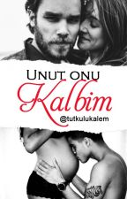 UNUT ONU KALBİM +16 by tutkulukalem