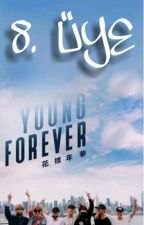 Young Forever (8.Üye) BTS by kimseokkin