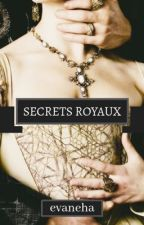 Secrets Royaux by -Evaa02-