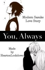 You, Always {Uchiha Sasuke} by HeartOnLockdown