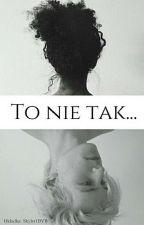 To Nie Tak... * HP by Milka_Potters