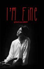 I'm Fine [ PJM ]✔️ by FarGoneARMY