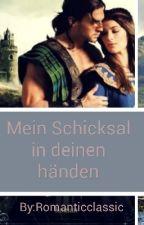 Mein Schicksal in deinen Händen *Beendet* by Romanticclassic
