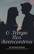 O Tempo nos Reencontrou by RenanBoani