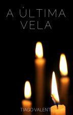 A Última Vela by TiagoValente
