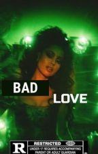 B-A-D L-O-V-E ||G/D by dolanprincesss