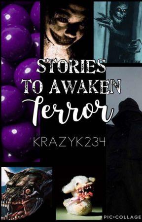Stories to Awaken Terror by Krazyk2314