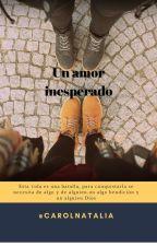 Un amor inesperado (Completa) by user567793362199