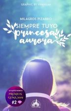 Siempre Tuyo, Princesa Aurora (Editando) by Milagrosroman7