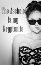 The Asshole is my Kryptonite by DeliriousMistaxes