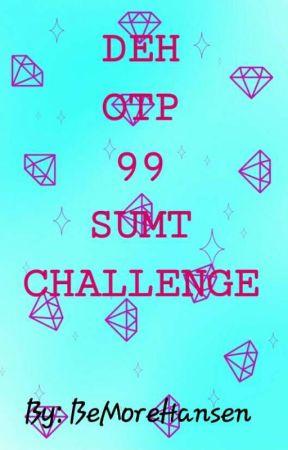 Deh OTP 99 sumt challenge by BeMoreHansen