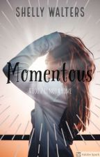 Momentous by dancingwithshells