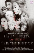 Mafia Prince's meets the Tomboyish Princesses [Completed] by ElizaTheGreat