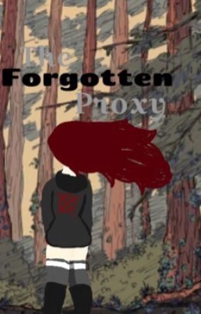 The Forgotten Proxy. by CrimsonBlood__