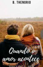 Quando O Amor Acontece - Série Os D'Angelo (Livro Dois) by brethenorio