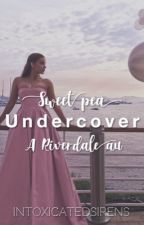 Undercover  - Sweet Pea  - (Riverdale AU)  by intoxicatedsirens