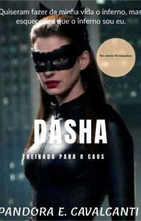 Treinada para o caos DASHA. by Pandora_Cavalcanti
