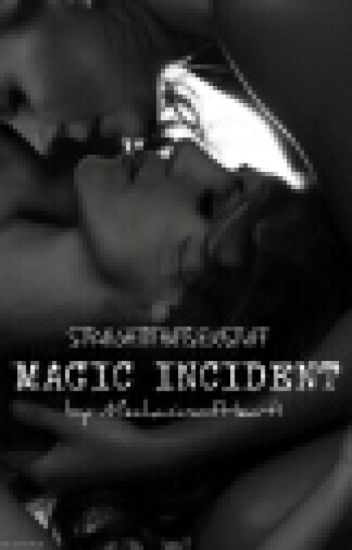 MAGIC INCIDENT (GxG)(Emma x Regina)(ONCE UPON A TIME)(GirlxGirl)(FanFiction)