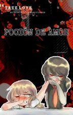 La poción de Amor ~ by lady_golden2017