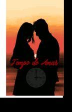 Tempo de Amar (Livro 1) by TatianeNakashima
