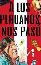 A los peruanos nos pasó by T4l1n3