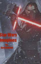 Star Wars Imagines by KatetheKat8