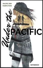 Under the Pacific (Pacific Rim fanfiction) by EstherXXI