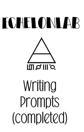 Echelonlab Writing Prompt Submissions by wraithex