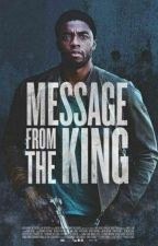 Message From The King |COMPLETED|  by TchallaForeva