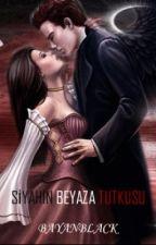 SİYAHIN BEYAZA TUTKUSU by BayanBlack