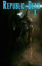 Republic Dead by lanbdas501