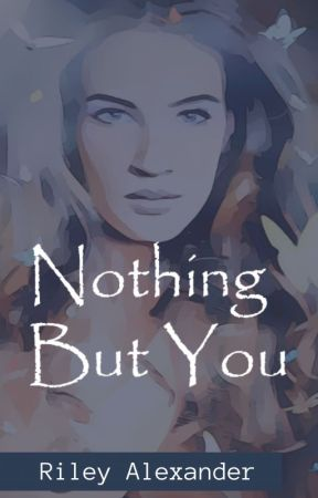 Nothing But You by qwertyplusplus