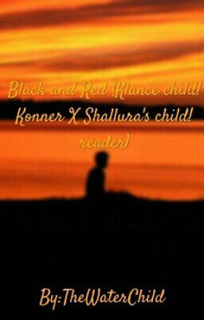 Black and Red(Klance child!Konner X Shallura's child!reader