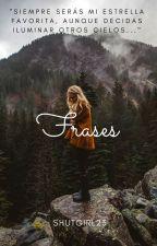 Frases by ShutGirl23