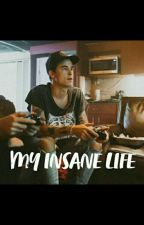 My Insane Life//Kian Lawley (COMPLETED) by dolanschampions